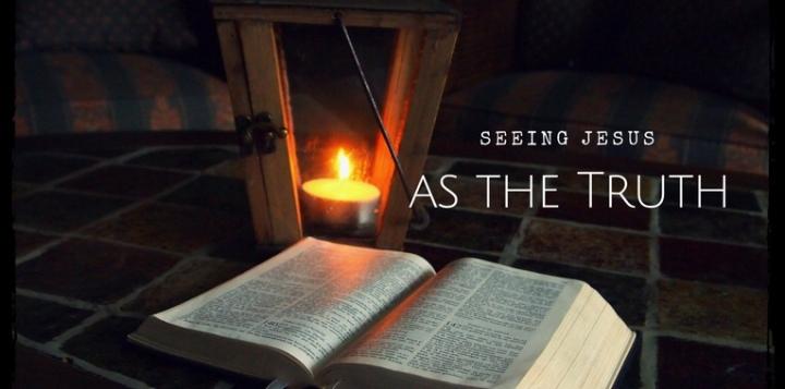 Seeing Jesus as theTruth