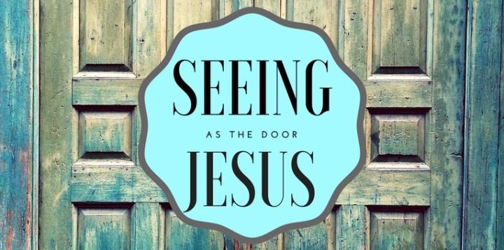Seeing Jesus as theDoor